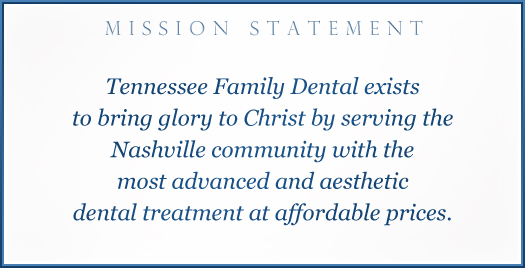 Tennessee Family Dental Mission Statement
